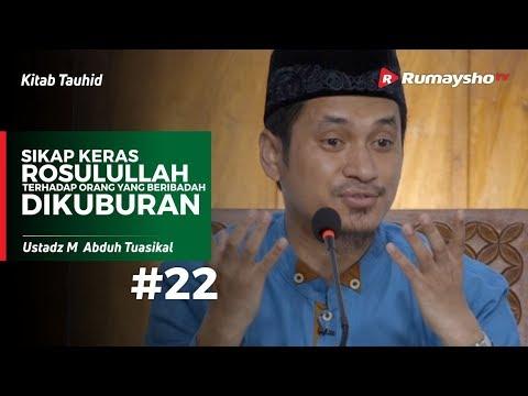 Kitab Tauhid (22) :  Beribadah Di Kuburan - Ustadz M Abduh Tuasikal