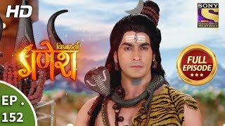 Vighnaharta Ganesh - Ep 152 - Full Episode - 23rd  March, 2018