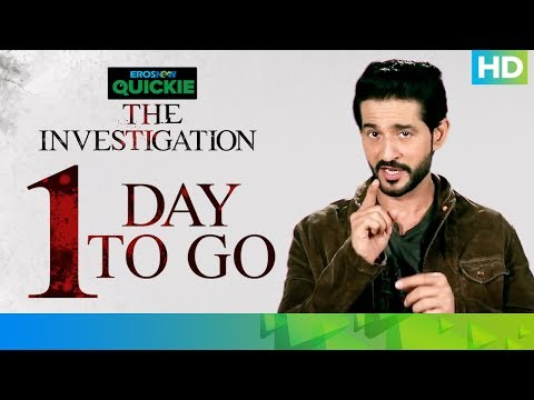The Investigation - 01 Day To Go | Eros Now Quickie
