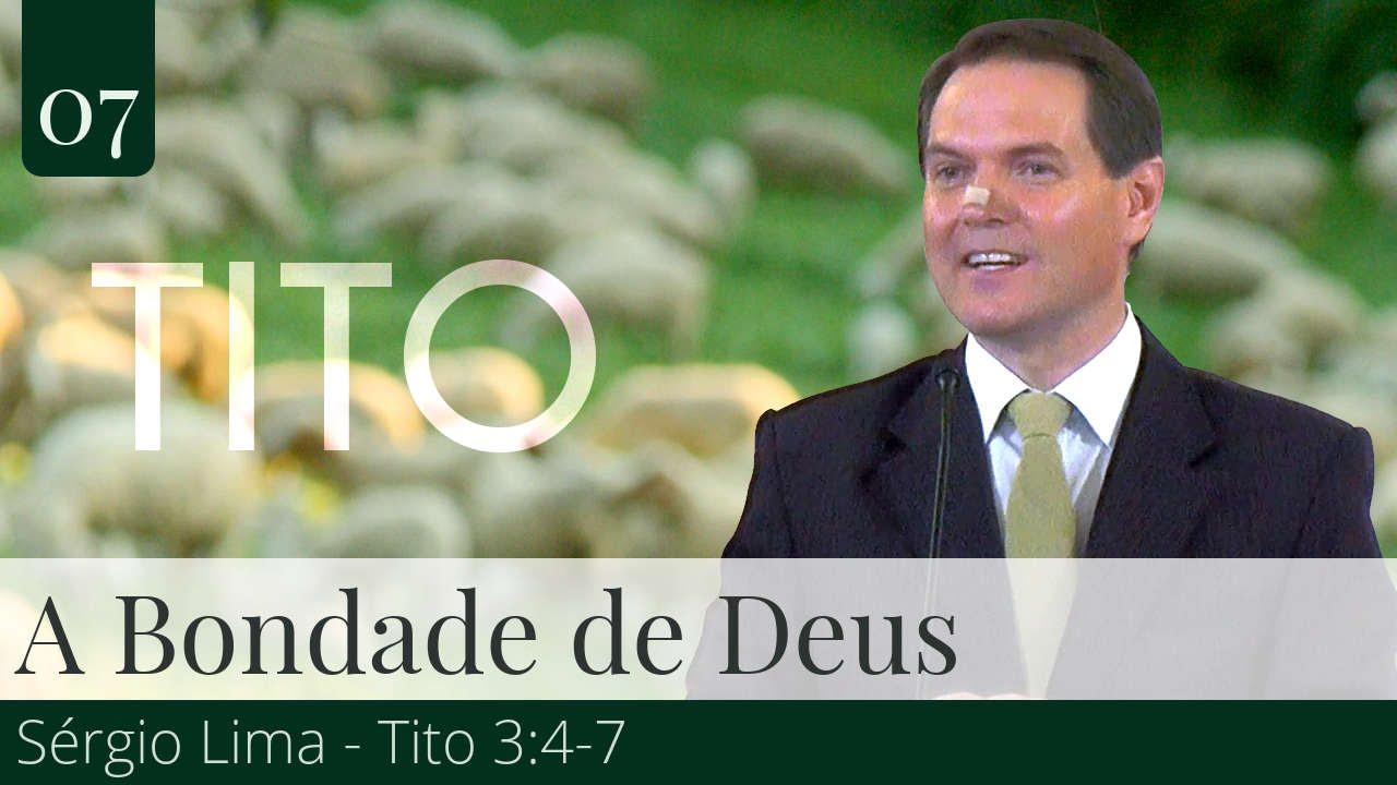 07. A Bondade de Deus - Sérgio Lima