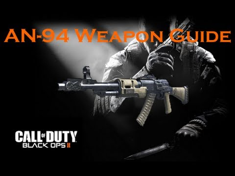 Call of Duty Black Ops 2 Weapon Guide: AN-94 (Best Class Setup and Best Game Strategies)
