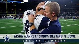 Jason Garrett Show: Getting it Done | Dallas Cowboys 2018