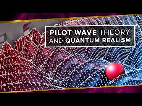 Pilot Wave Theory and Quantum Realism   Space Time   PBS Digital Studios
