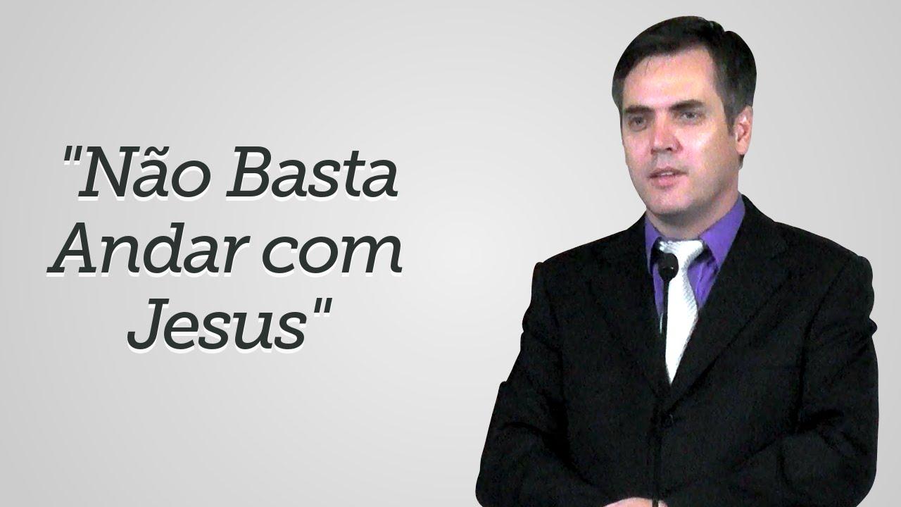 """""""Não Basta Andar com Jesus"""" - Leandro Lima"""
