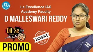 La Excellence IAS Academy Faculty D Malleswari Reddy Interview - Promo || Dil Se With Anjali #148