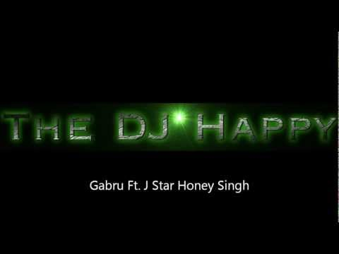 Gabru Ft. J Star Honey Singh (Bhangra Remix) - The DJ Happy