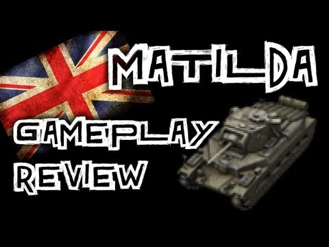 World of Tanks    Matilda Gameplay Review