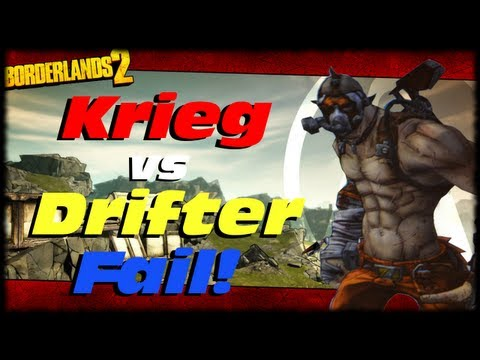Borderlands 2  Krieg vs Drifter Melee Fail! LOL WTF No Second Wind? Really! Hammerlock DLC Fail