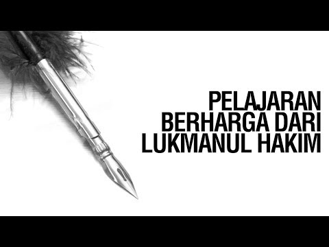 Pelajaran Berharga dari Lukmanul Hakim - Ustadz Muhammad Hafiz Anshary, Lc
