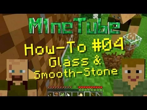 Minecraft: M1neTube How To Part 04 Glass Smooth Stone With DoneyKebab & Mangler112 HD