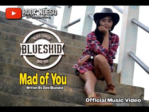 BLUESKID - Mad of U (official music video)