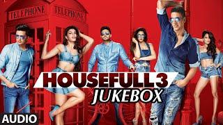 HOUSEFULL 3 Full Songs (AUDIO JUKEBOX)   T-Series