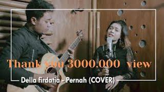 Azmi - Pernah (COVER) by Della Firdatia