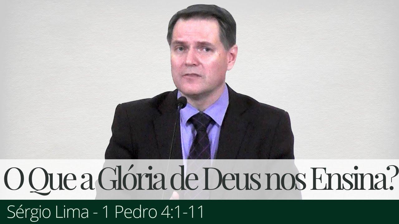 O Que a Glória de Deus nos Ensina? - Sérgio Lima
