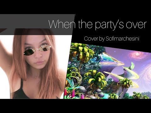 Billie Eilish Cover When the Party ' s Over by Sofimarchesini MP3