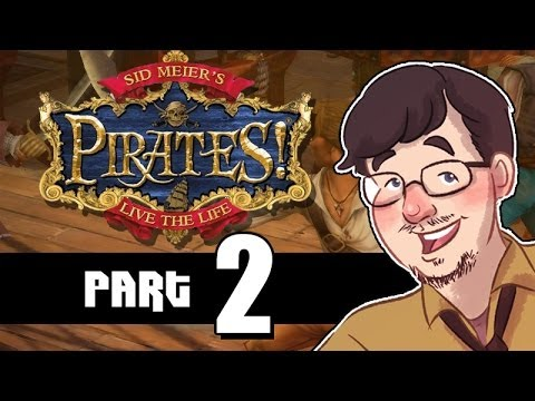 Let's Play: Sid Meier's Pirates! - Part 2 (Dancing Fools)