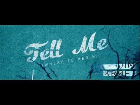 Jim Kroft - Tell Me (Where To Begin)