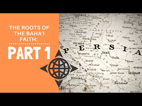 The Roots of the Baha'i Faith: The Bab and Baha'u'llah