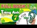 TRỌN BỘ TIẾNG ANH 7: TẬP 1- FULL BOOK 1