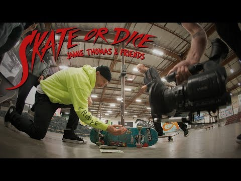 Jamie Thomas and Friends - Skate Or Dice!