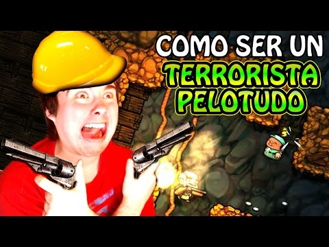 COMO SER UN TERRORISTA BIEN PELOTUDO! - Spelunky