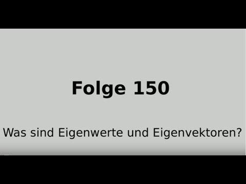 Folge 150 Lineare Algebra 2: Was sind Eigenwerte und Eigenvektoren?