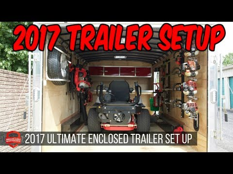 2017 Ultimate Lawn Care Enclosed Trailer Setup - What Should We Upgrade Next?!