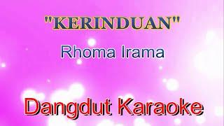 Kerinduan Rhoma Irama  Dangdut Karaoke Tanpa Vokal