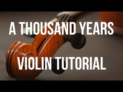 Violin Tutorial: A Thousand Years