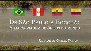 De São Paulo a Bogotá: A Maior viagem de ônibus do Mundo