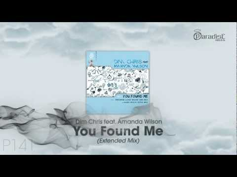 Dim Chris feat. Amanda Wilson - You Found Me (Extended Mix)