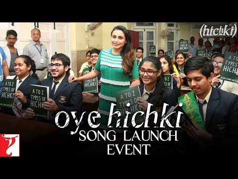Oye Hichki - Song Launch Event | Rani Mukerji | Hichki | In Cinemas Now
