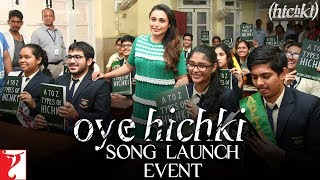 Oye Hichki Song Launch Event | Rani Mukerji | Hichki
