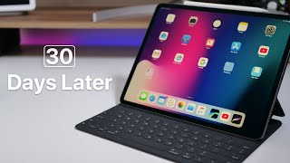 2018 iPad Pro - Over 30 Days Later