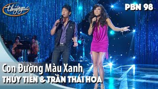 PBN 98 | Trần Thái Hòa & Thủy Tiên - Con Đường Màu Xanh