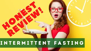 Intermittent Fasting Honest Review