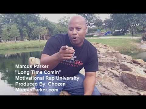 """""""Long Time Coming""""- Motivational Rap Song by Marcus Parker aka M Positive"""