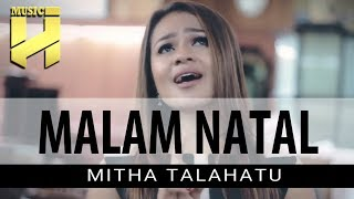 MITHA TALAHATU - Malam Natal (Official Video Lirik)