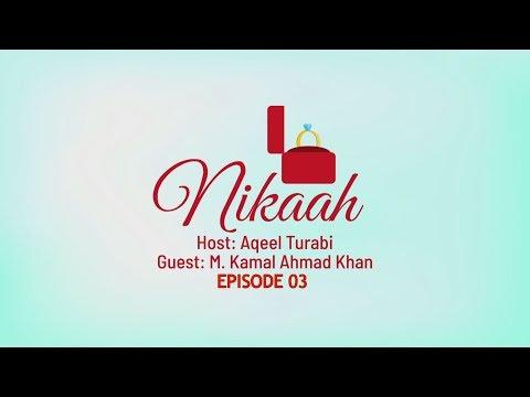 NIKAAH (EPI 03) HOST AQEEL TURABI | GUEST MAULANA KAMAL AHMED KHAN | 1440 HIJRI (2019)