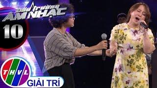 THVL | Đấu trường âm nhạc - Tập 10[8]: Nỗi đau ngọt ngào - Vũ Thị Châu, Ngọc Linh
