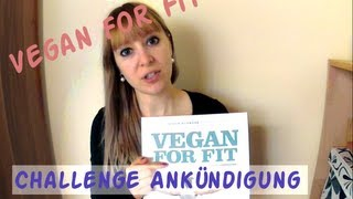Vegan for fit - Challenge Ankündigung