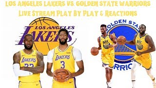 Los Angeles Lakers Vs. Golden State Warriors Live Stream Play By Play Reactions