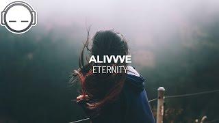 Alivvve - Eternity [atmospheric Ambient Downtempo]