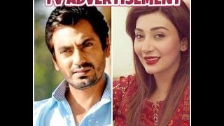 Nawazuddin Siddiqui and Ayesha Khan Pakistani actress did commercial and advertisement