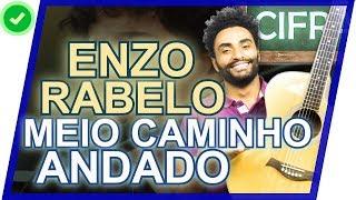 COMO TOCAR - Meio Caminho Andado - Enzo Rabelo