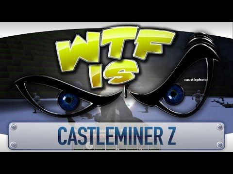 ► WTF Is... - CastleMiner Z ?