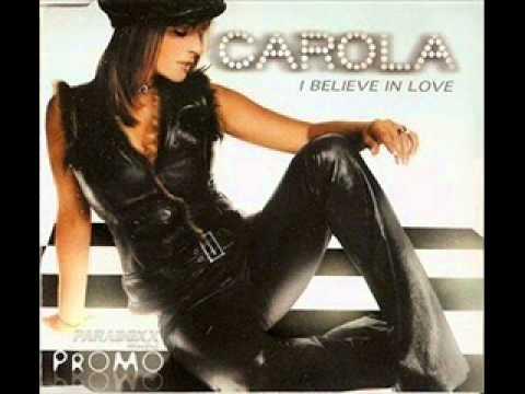 Carola - I believe in love