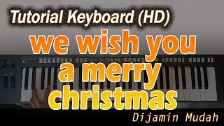 [Chord Keyboard] WE WISH YOU A MERRY CHRISTMAS [Belajar Lagu Natal]