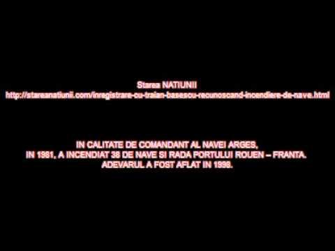 Inregistrare cu Traian Basescu recunoscand incendiere de nave
