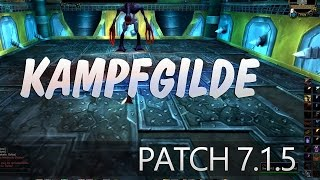 Die Kampfgilde in Patch 7.15 ★ World of Warcraft | WoW ✗